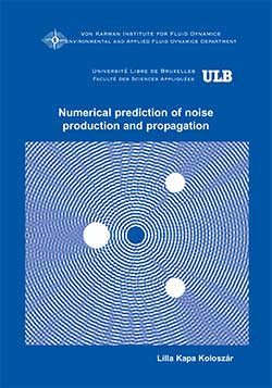 Numerical prediction of noise production and propagation