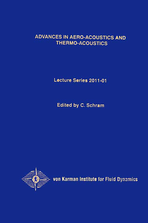 Advances in aero-acoustics and thermo-acoustics - hardcover - VKI LS 2011-01