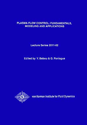 Plasma flow control: fundamentals, modeling and applications - hardcover - VKI LS 2011-02