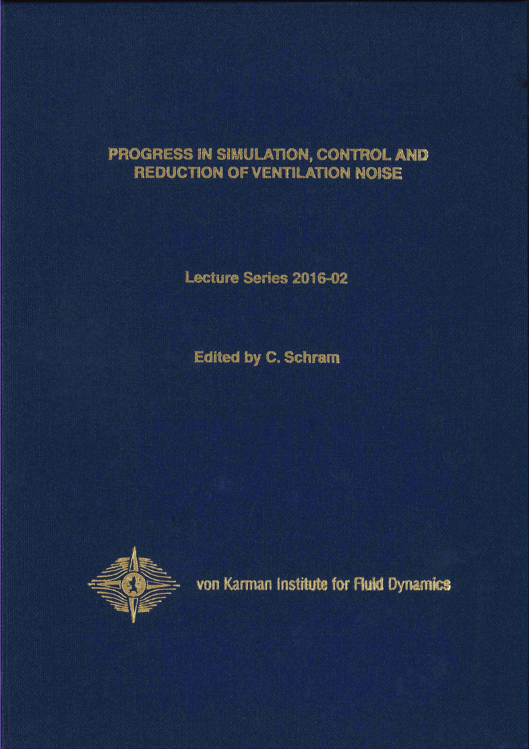 Progress in simulation, control and reduction of ventilation noise-hardcover - VKI LS 2016-02