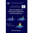 Multi-scale models and computational methods for aerothermodynamics