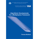 Algorithmic developments for a multiphysics framework